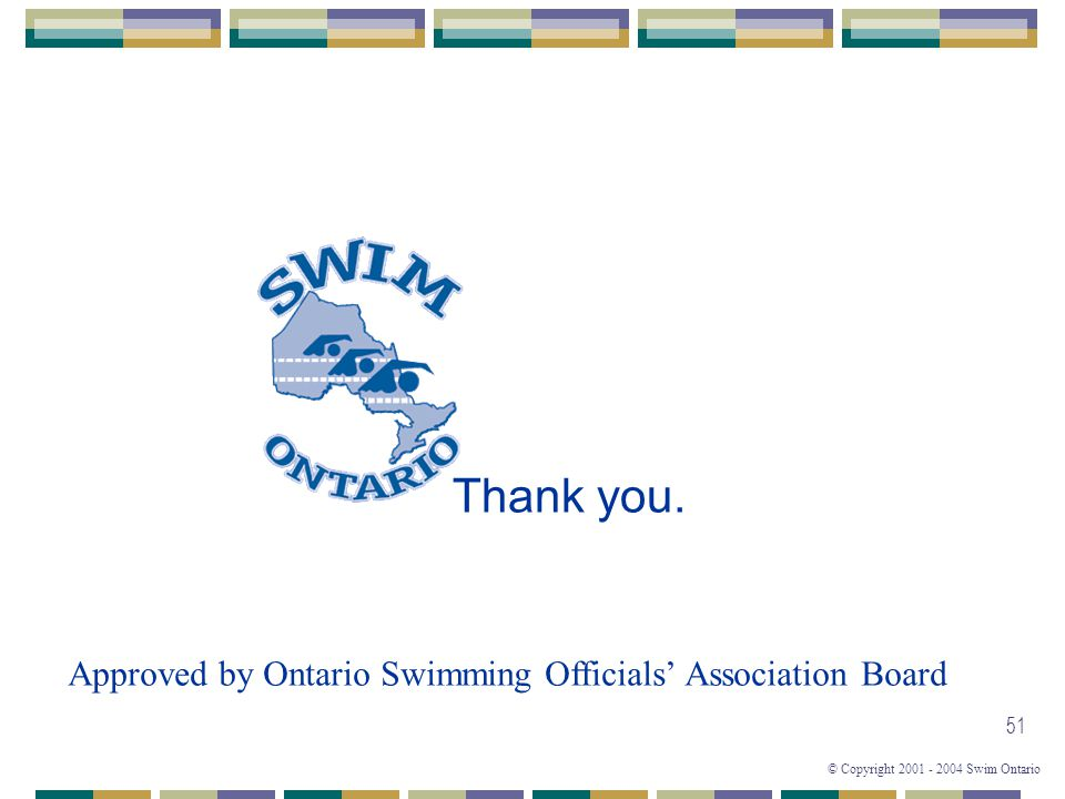 Thank you. Approved by Ontario Swimming Officials' Association Board