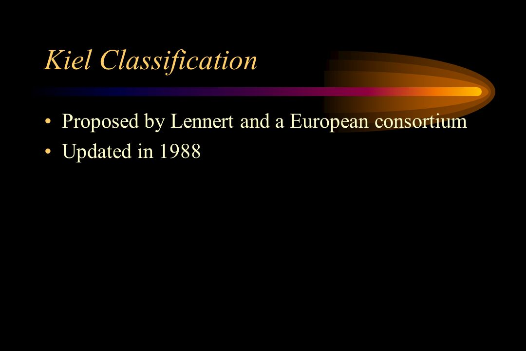 Kiel Classification Proposed by Lennert and a European consortium