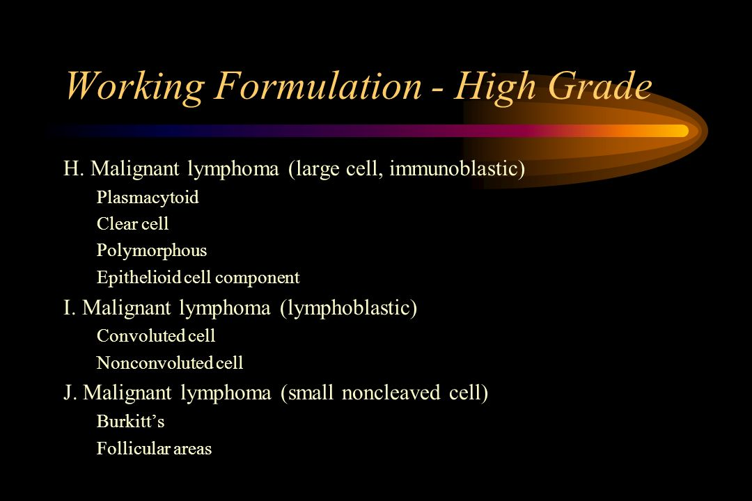 Working Formulation - High Grade