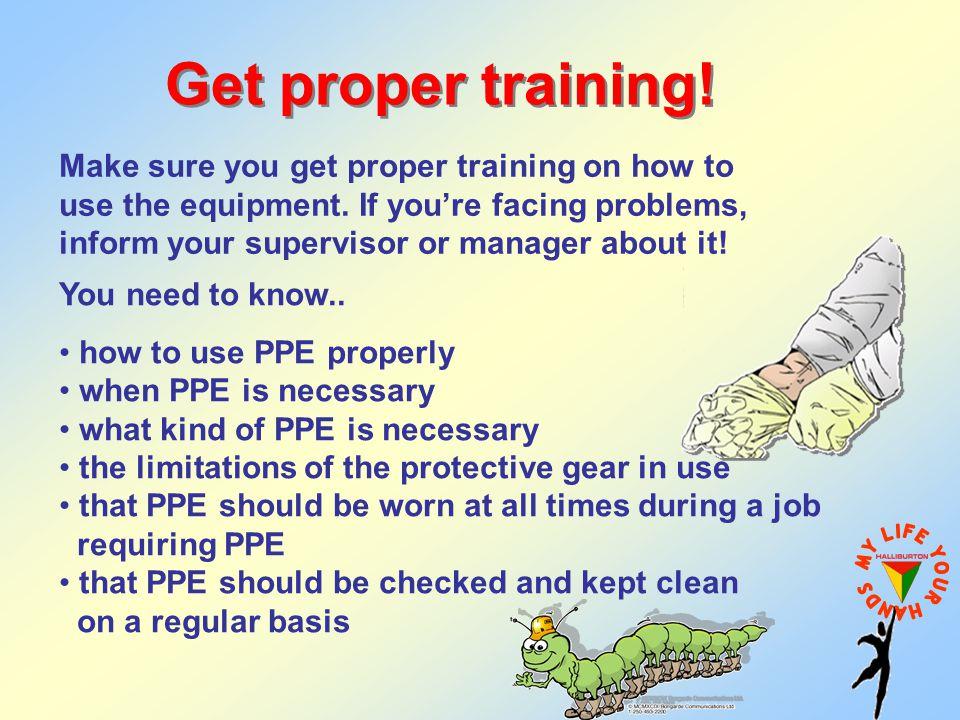 Get proper training!