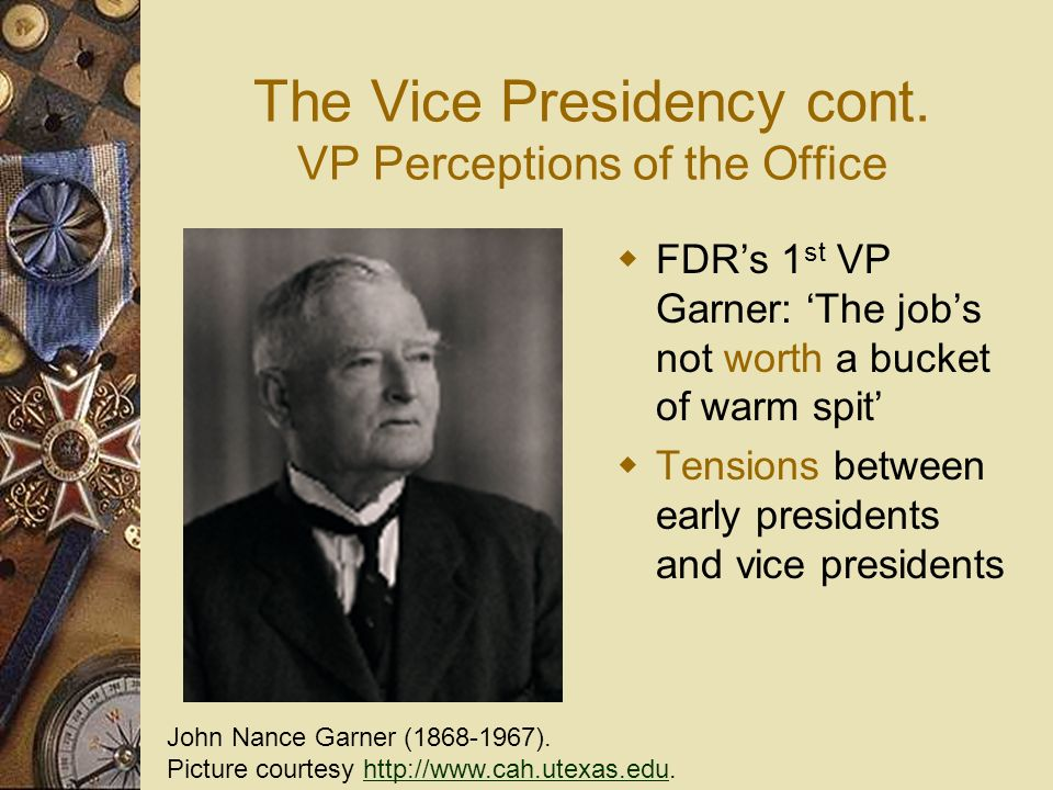 The Vice Presidency cont. VP Perceptions of the Office