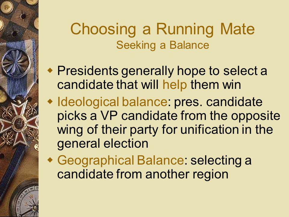 Choosing a Running Mate Seeking a Balance