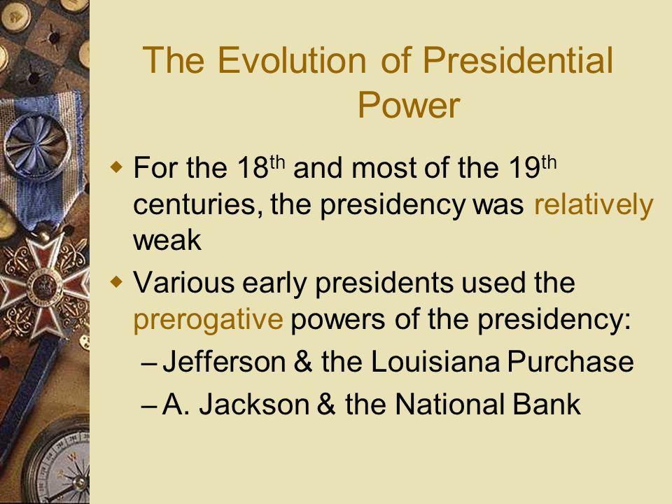 The Evolution of Presidential Power