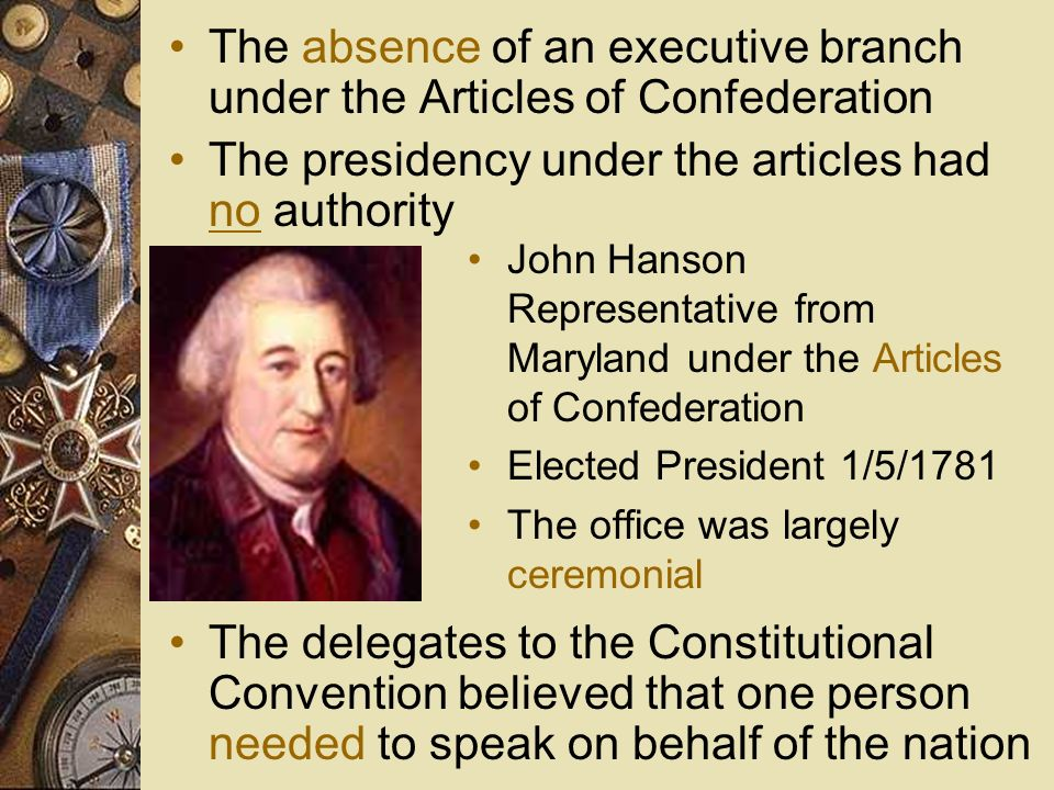 The absence of an executive branch under the Articles of Confederation