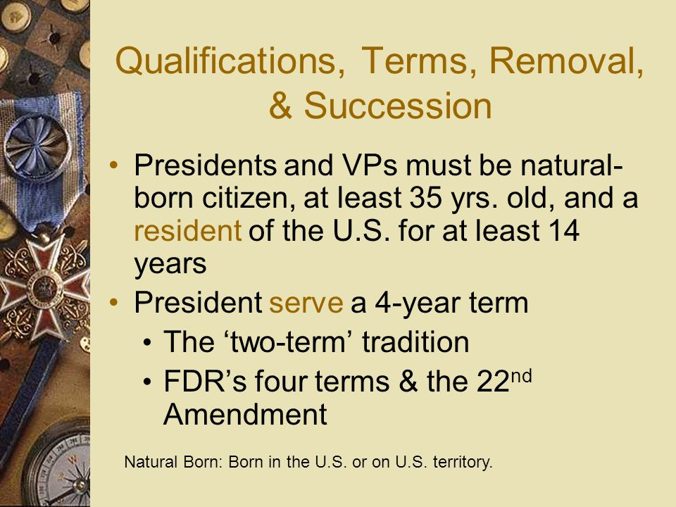 Qualifications, Terms, Removal, & Succession
