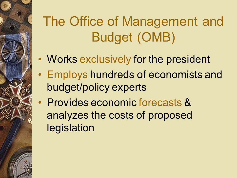 The Office of Management and Budget (OMB)