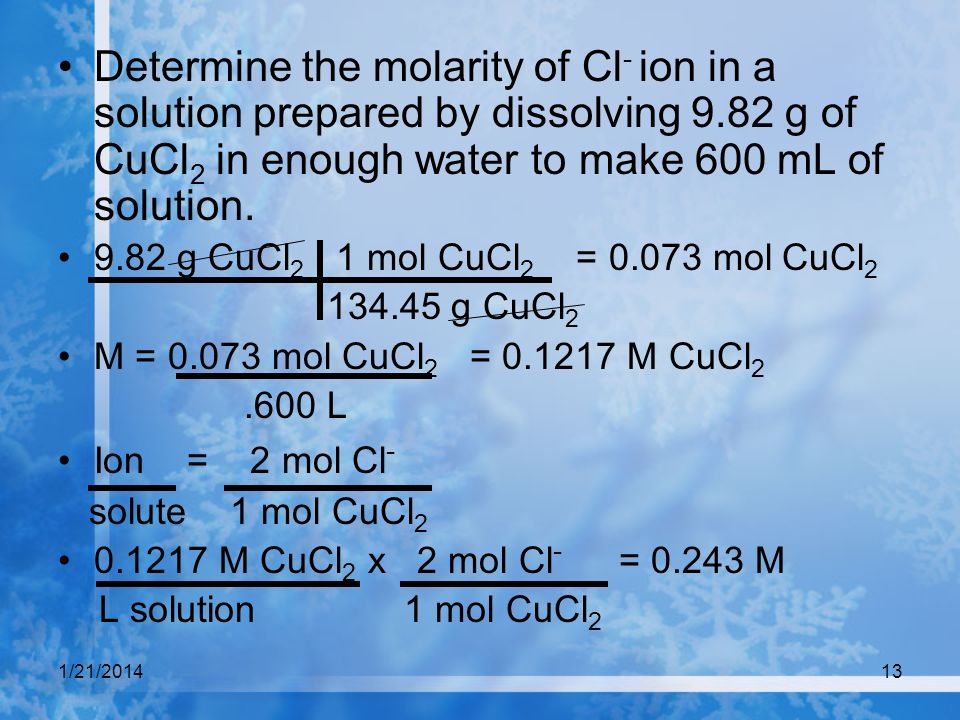 Determine the molarity of Cl- ion in a solution prepared by dissolving 9.82 g of CuCl2 in enough water to make 600 mL of solution.
