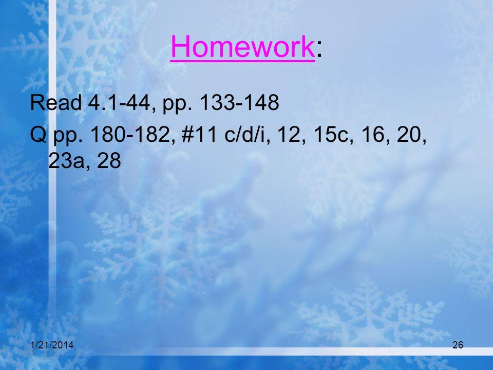 Homework: Read 4.1-44, pp. 133-148 Q pp. 180-182, #11 c/d/i, 12, 15c, 16, 20, 23a, 28 3/25/2017