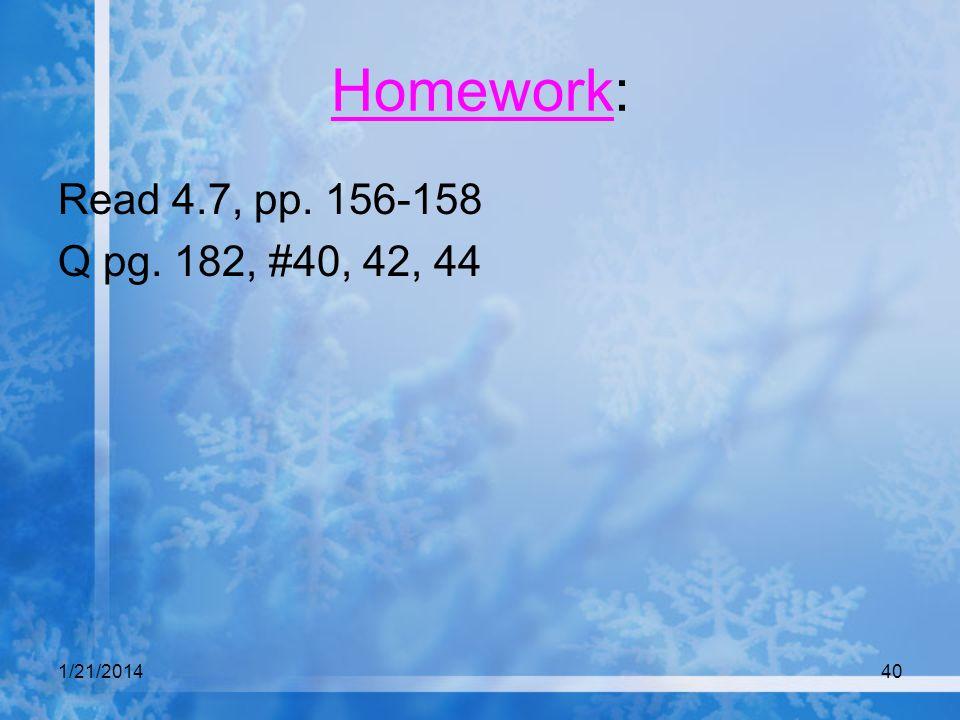 Homework: Read 4.7, pp. 156-158 Q pg. 182, #40, 42, 44 3/25/2017