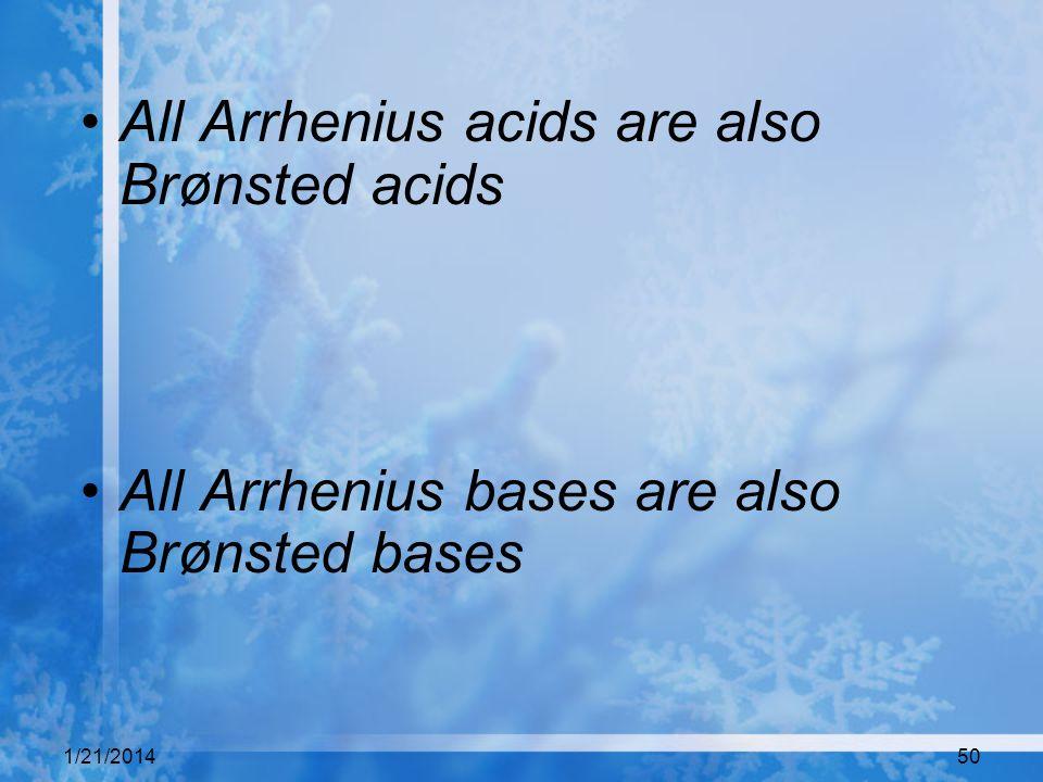 All Arrhenius acids are also Brønsted acids