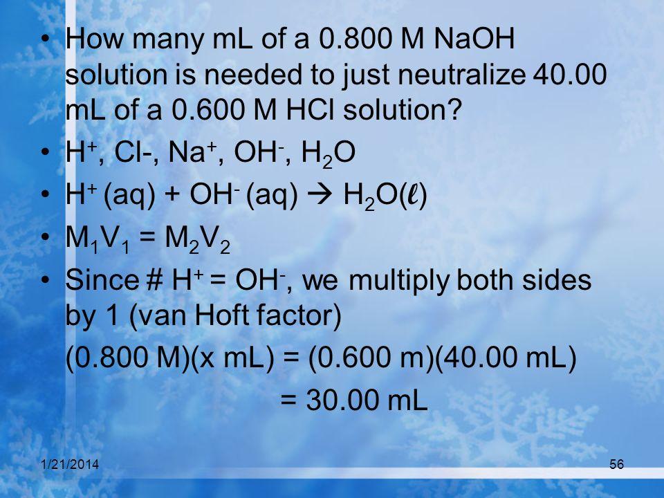 H+ (aq) + OH- (aq)  H2O(l) M1V1 = M2V2