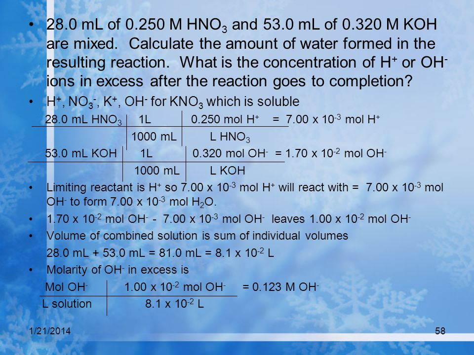 28. 0 mL of 0. 250 M HNO3 and 53. 0 mL of 0. 320 M KOH are mixed