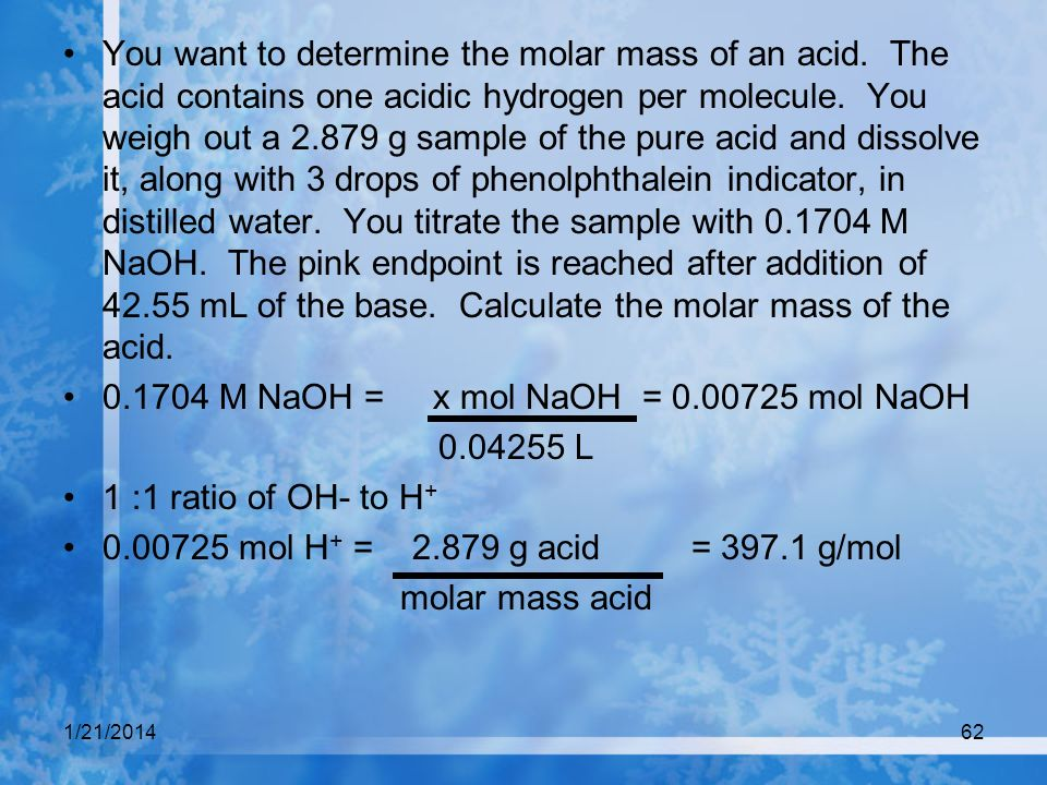 0.1704 M NaOH = x mol NaOH = 0.00725 mol NaOH 0.04255 L