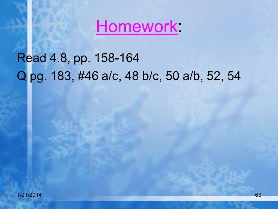 Homework: Read 4.8, pp. 158-164 Q pg. 183, #46 a/c, 48 b/c, 50 a/b, 52, 54 3/25/2017