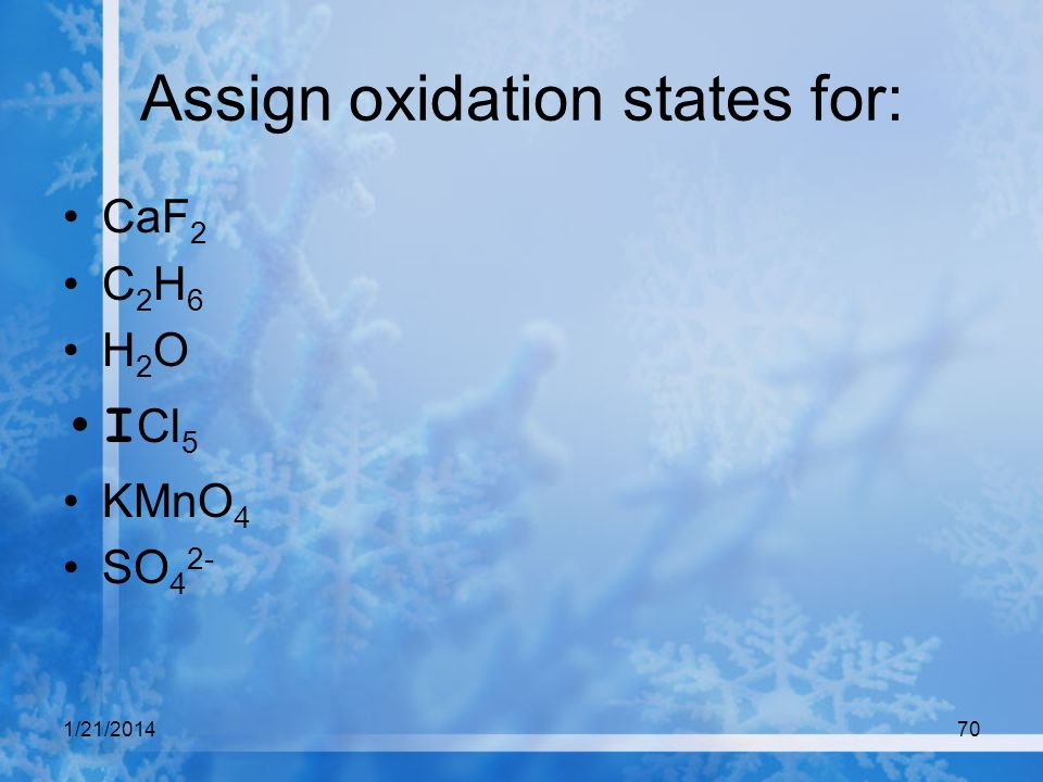 Assign oxidation states for: