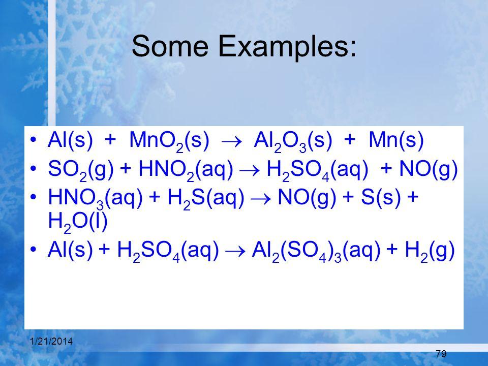 Some Examples: Al(s) + MnO2(s) ® Al2O3(s) + Mn(s)