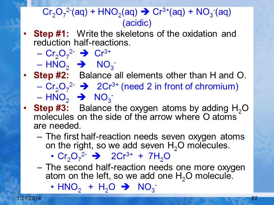 Cr2O72-(aq) + HNO2(aq)  Cr3+(aq) + NO3-(aq)