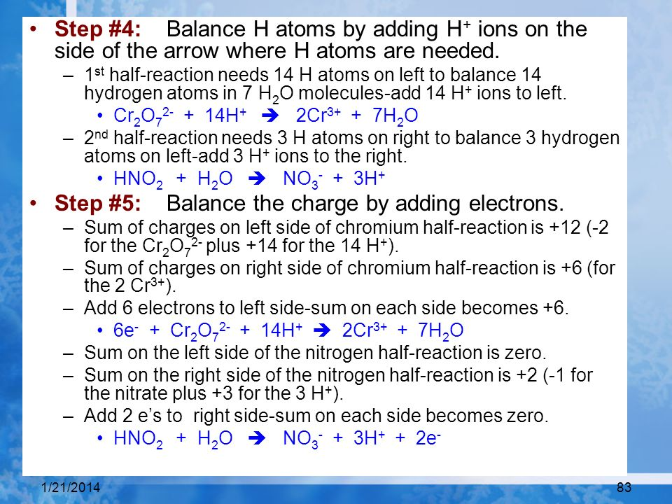 Step #5: Balance the charge by adding electrons.