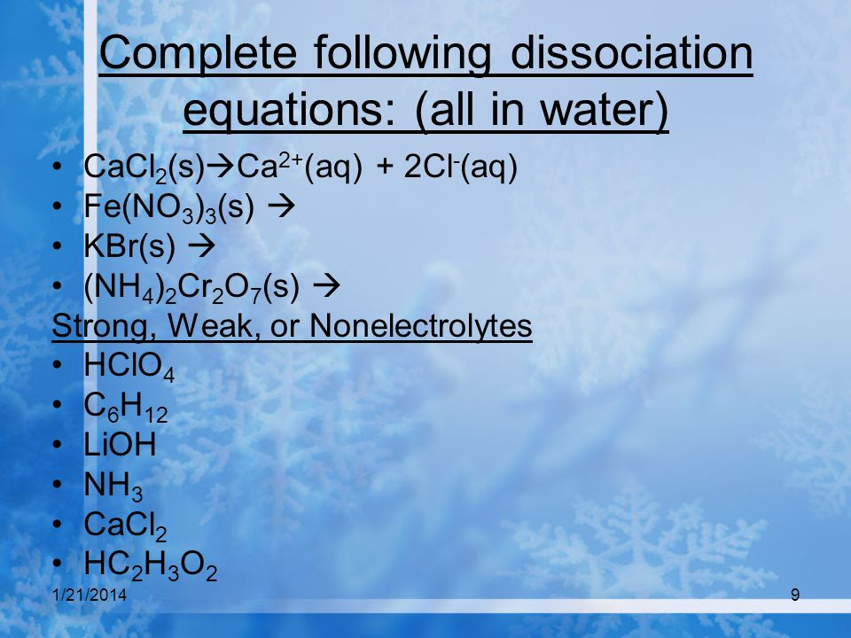 Complete following dissociation equations: (all in water)