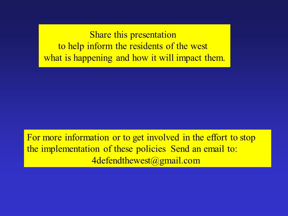 Share this presentation to help inform the residents of the west