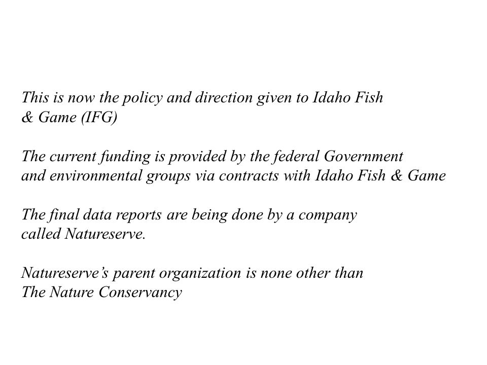 This is now the policy and direction given to Idaho Fish & Game (IFG)