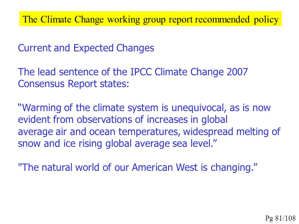 The Climate Change working group report recommended policy