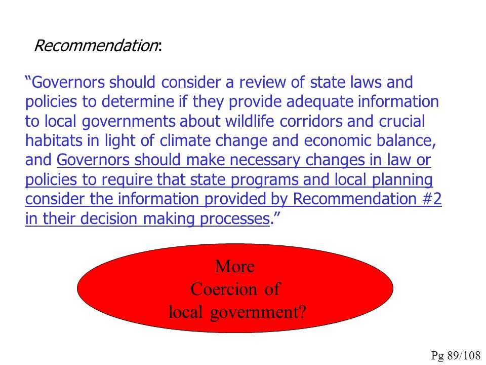More Coercion of local government Recommendation: