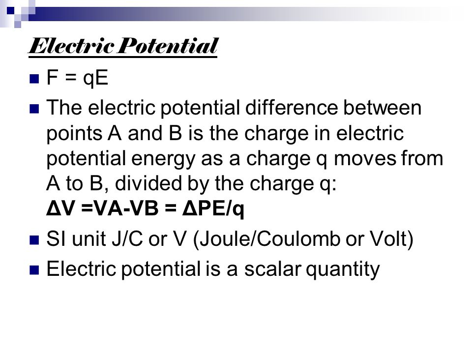 Electric Potential F = qE.