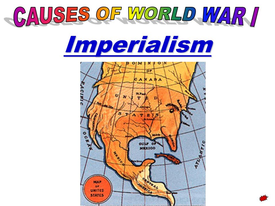 CAUSES OF WORLD WAR I Imperialism