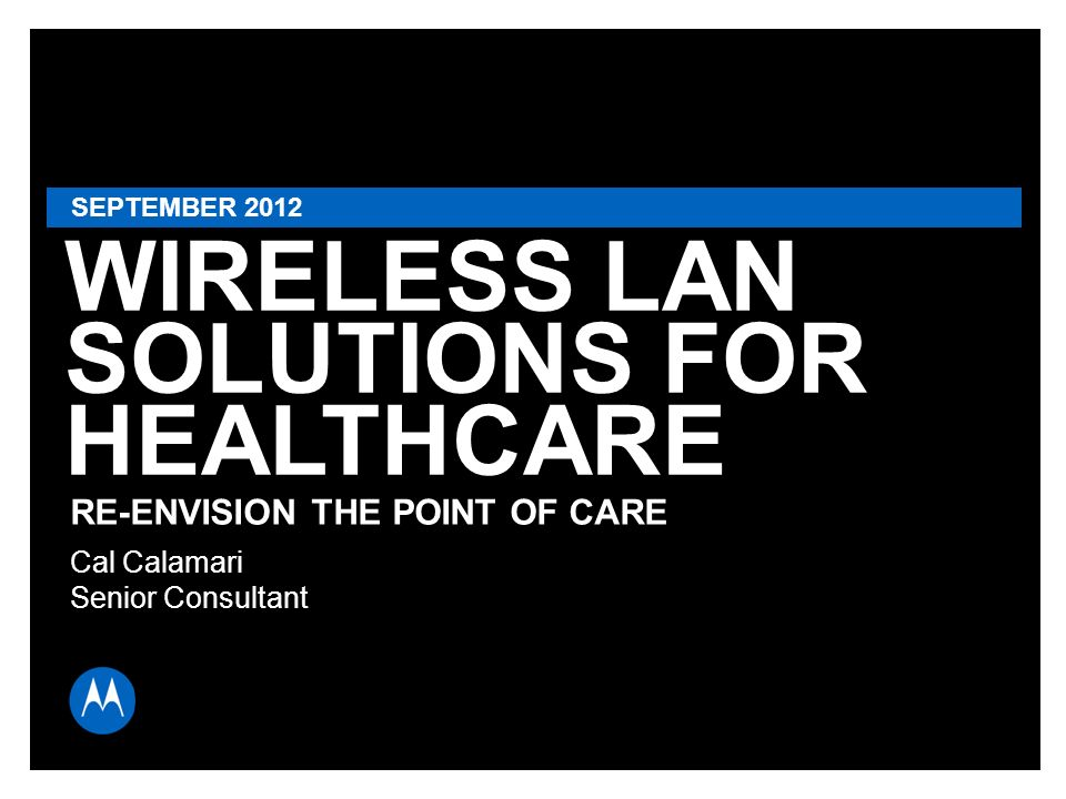 WIRELESS LAN SOLUTIONS FOR HEALTHCARE