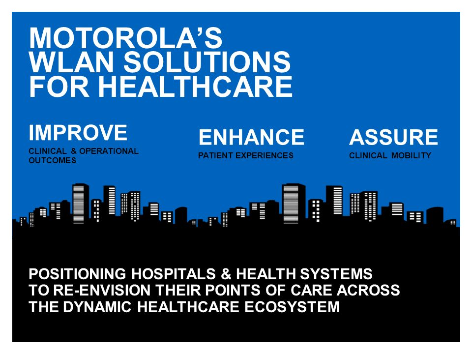 MOTOROLA'S WLAN SOLUTIONS FOR HEALTHCARE