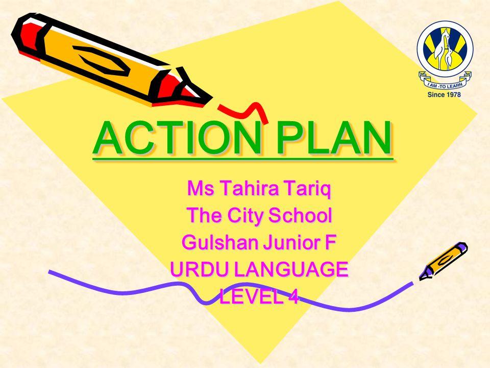 Ms Tahira Tariq The City School Gulshan Junior F URDU LANGUAGE LEVEL 4