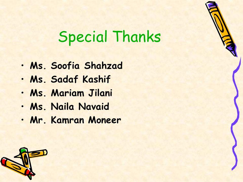 Special Thanks Ms. Soofia Shahzad Ms. Sadaf Kashif Ms. Mariam Jilani