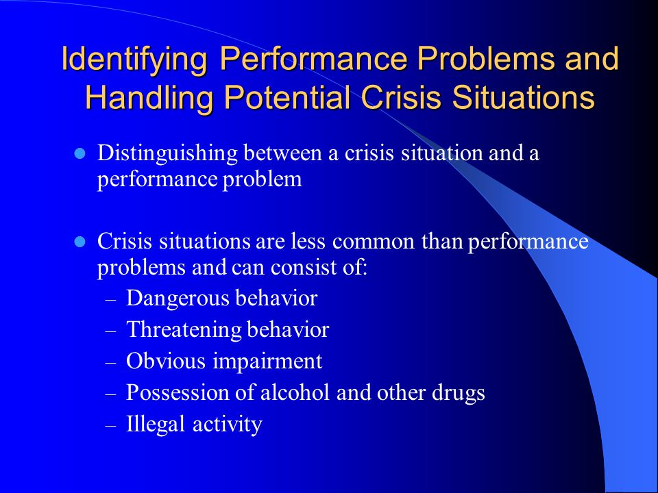Identifying Performance Problems and Handling Potential Crisis Situations