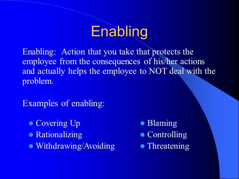 Enabling Examples of enabling: