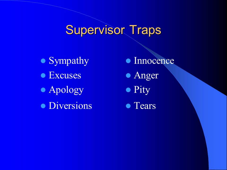 Supervisor Traps Sympathy Excuses Apology Diversions Innocence Anger