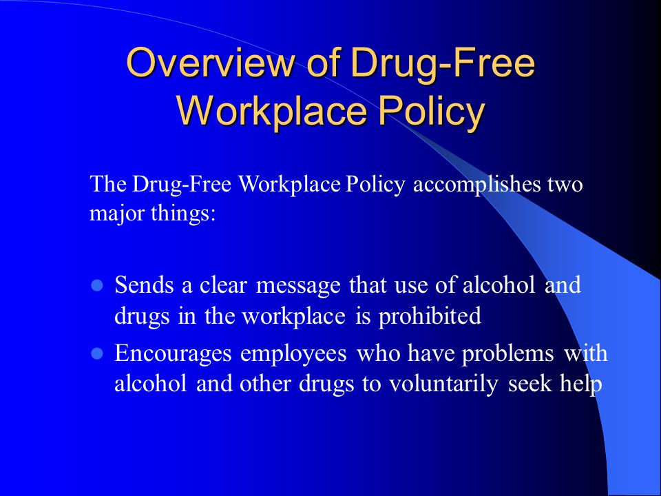 Overview of Drug-Free Workplace Policy