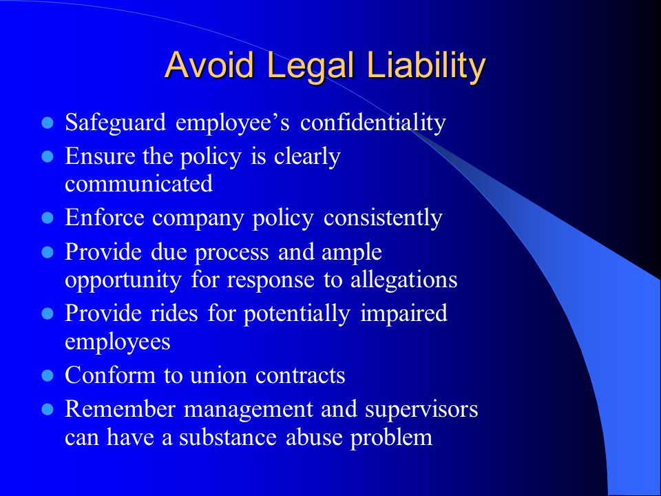 Avoid Legal Liability Safeguard employee's confidentiality