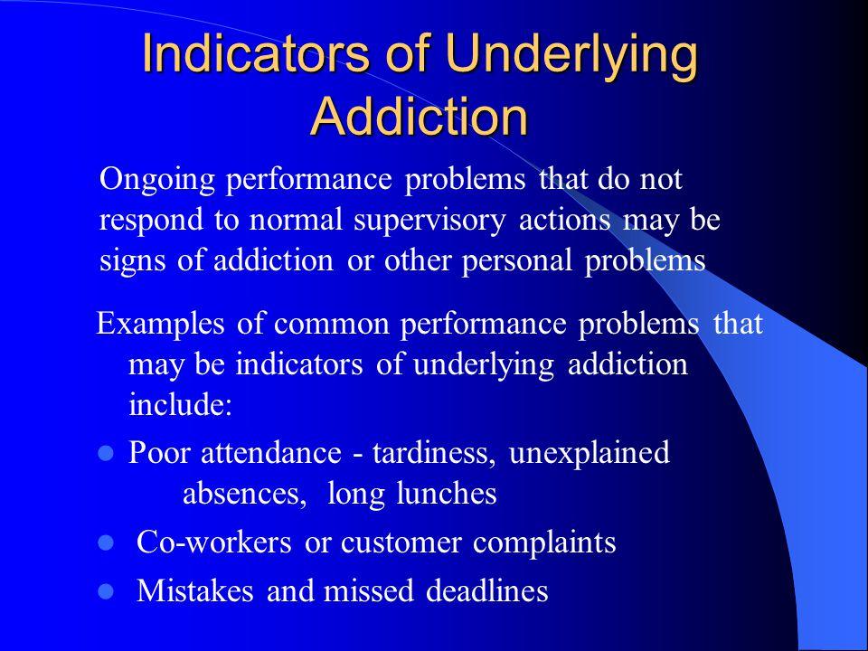 Indicators of Underlying Addiction