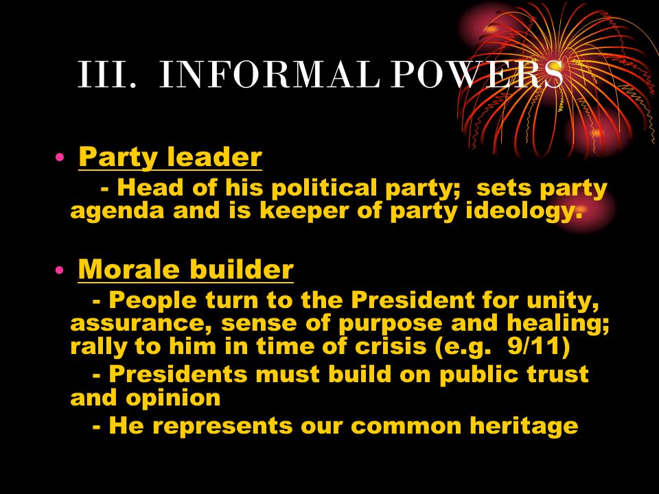 III. INFORMAL POWERS Party leader