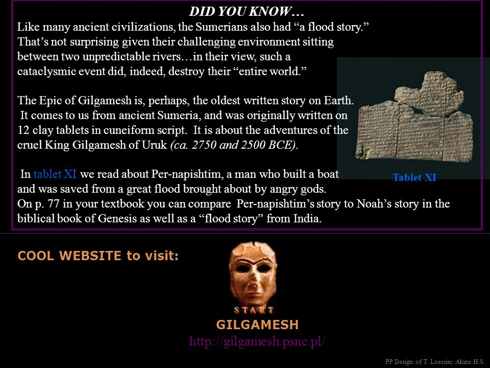 DID YOU KNOW… Like many ancient civilizations, the Sumerians also had a flood story.