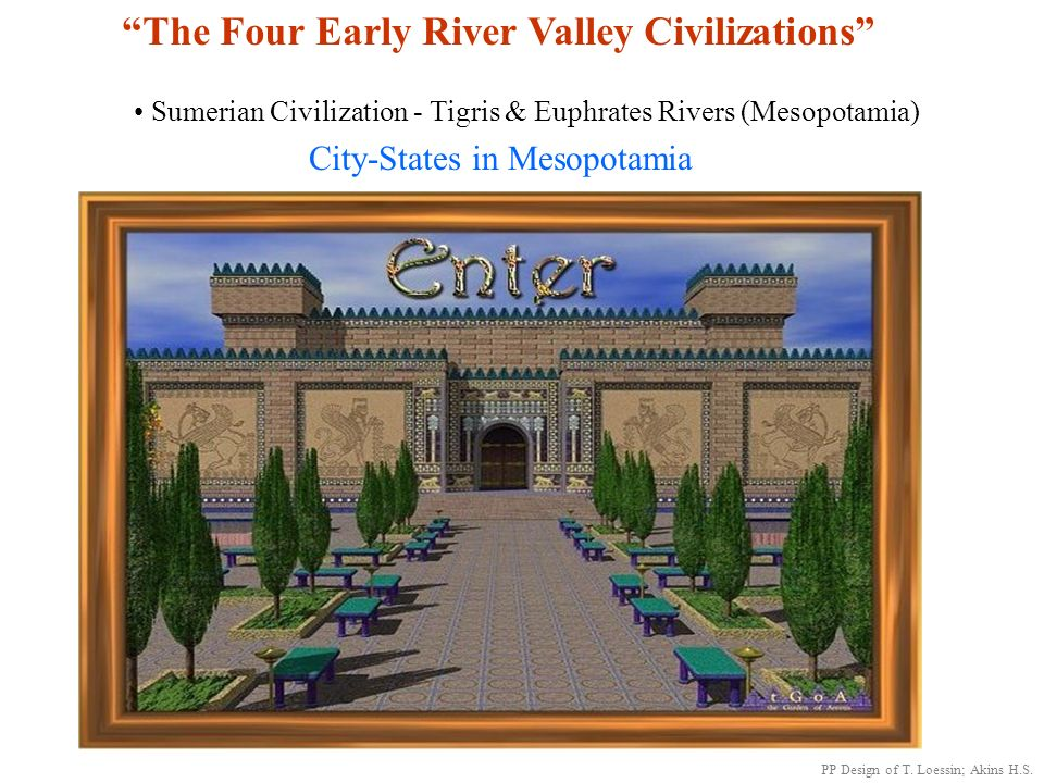 The Four Early River Valley Civilizations