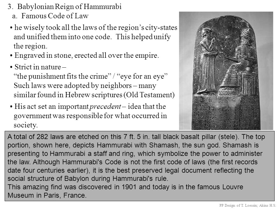 3. Babylonian Reign of Hammurabi a. Famous Code of Law