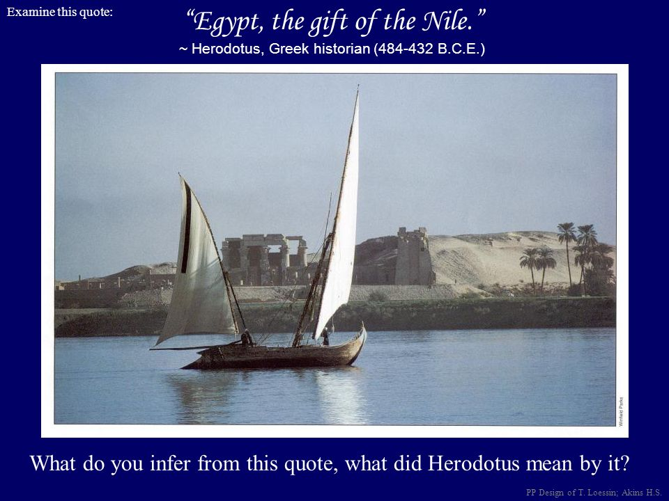 Egypt, the gift of the Nile.