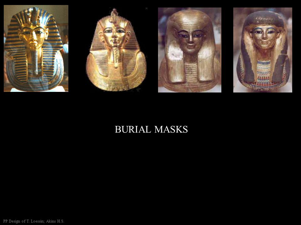 BURIAL MASKS The famous golden mask of Tutankhamun
