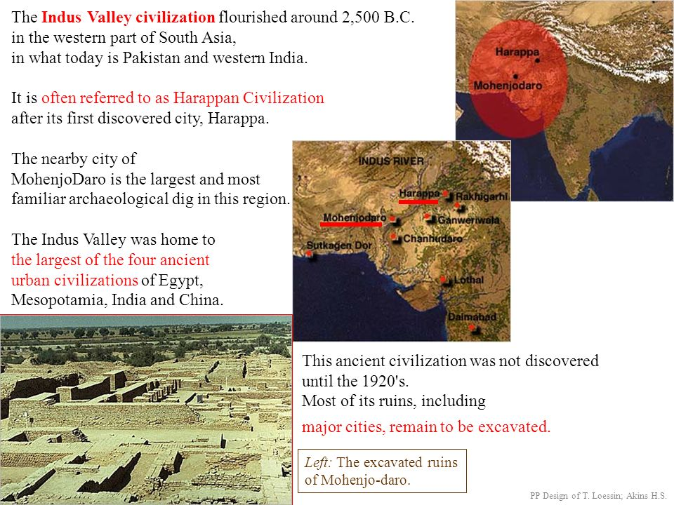 The Indus Valley civilization flourished around 2,500 B.C.