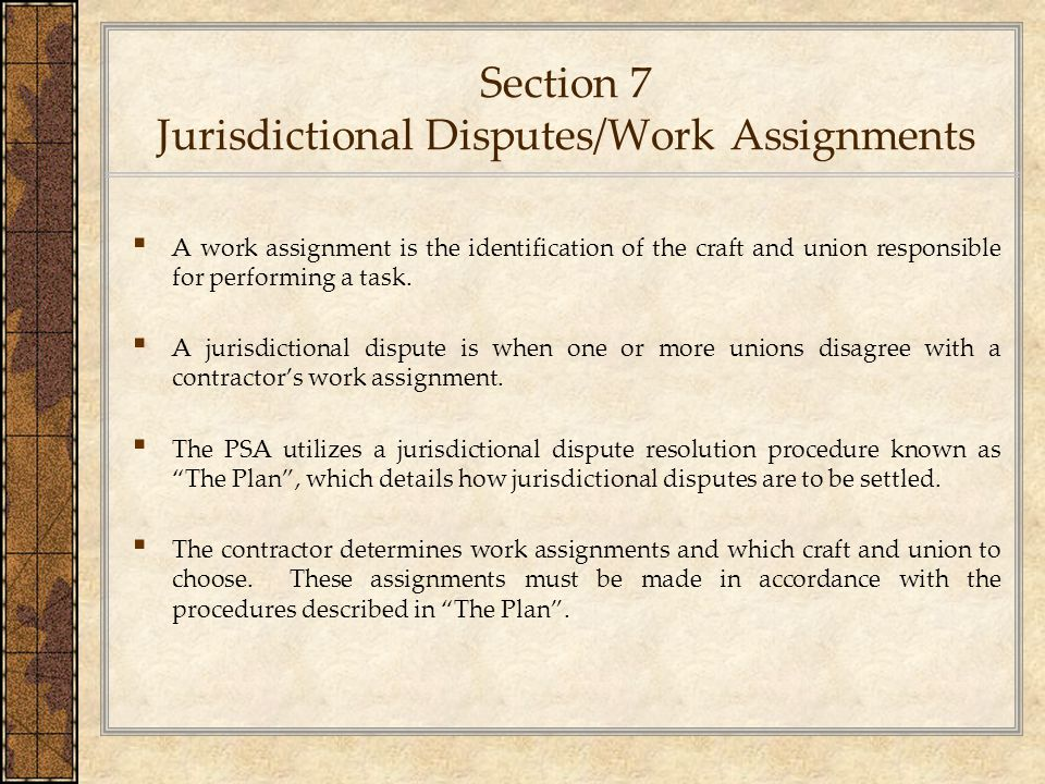 Section 7 Jurisdictional Disputes/Work Assignments