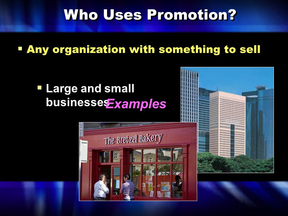 Who Uses Promotion Examples Large and small businesses