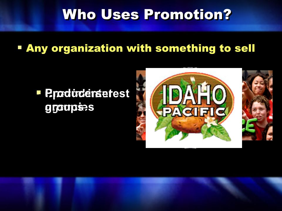 Who Uses Promotion Producers Special interest groups