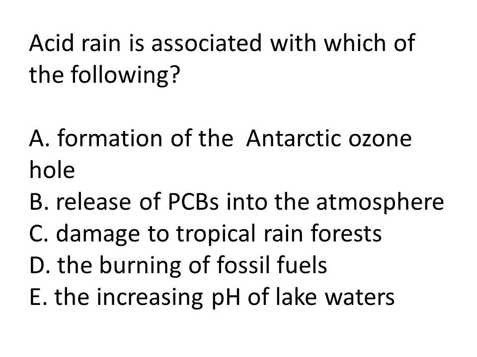 Acid rain is associated with which of the following
